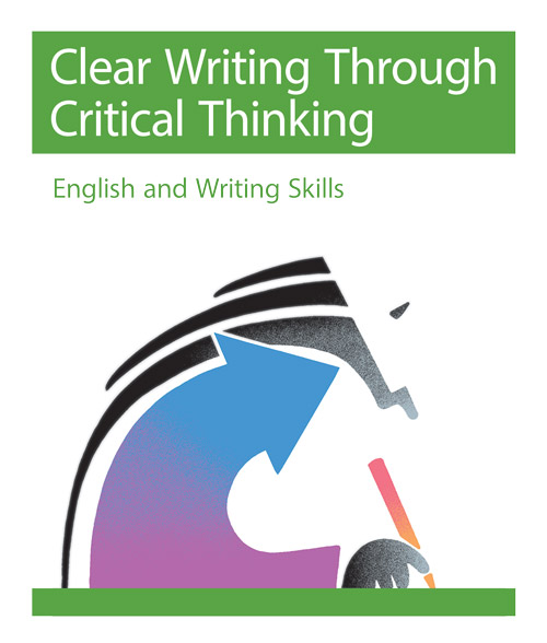 Clear Writing Through Critical Thinking